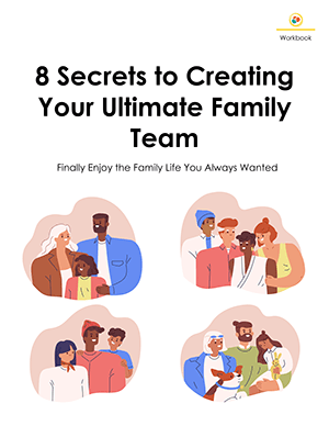 Creating Your Ultimate Family Team Workbook